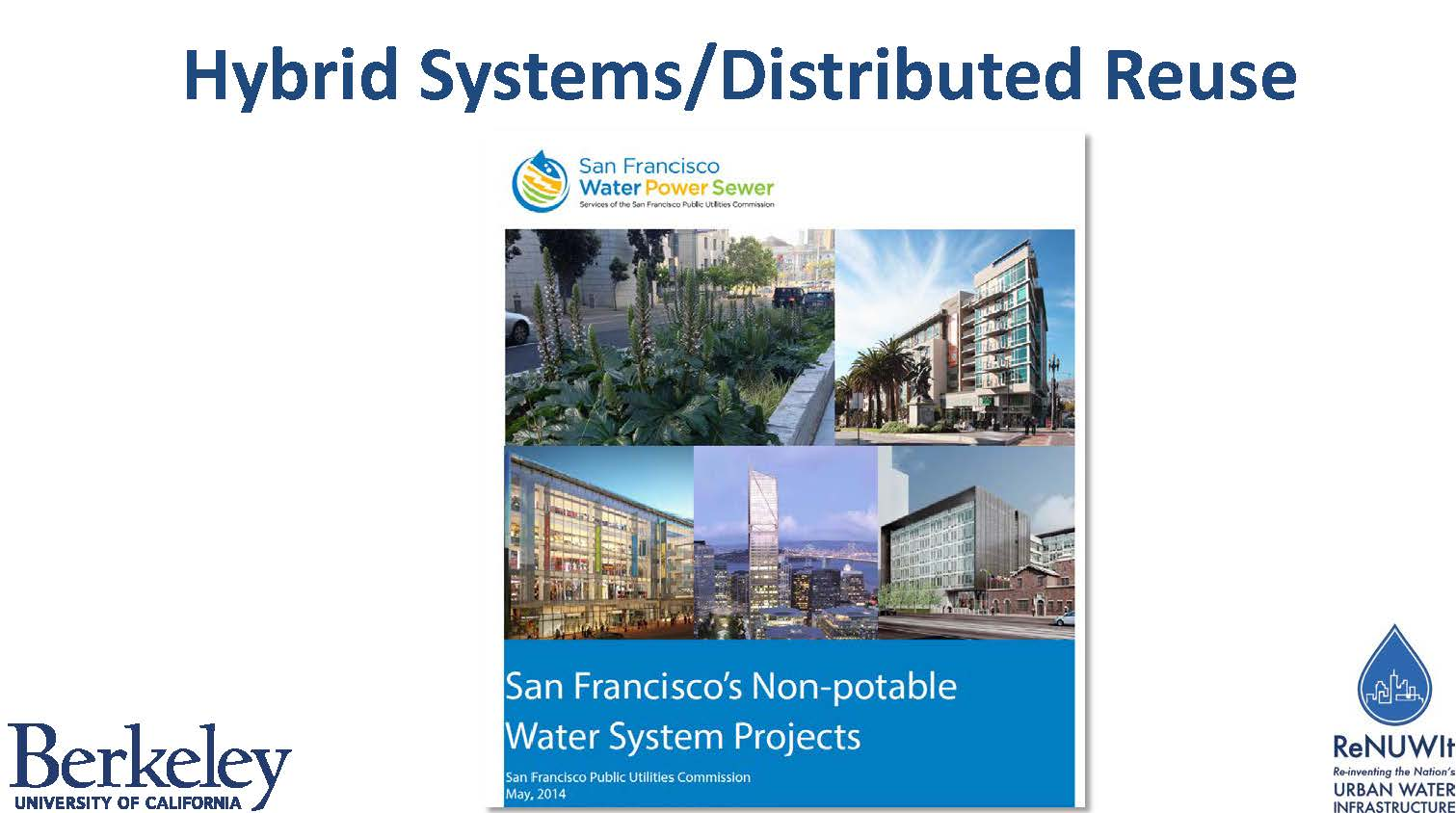 Hybrid infrastructure you did it you switched over now lock it down -  I Would Say That The Next Thing In The Pipeline For Us Is This Idea Of Hybrid Distributed Water Recycling Systems If You Look North To San Francisco